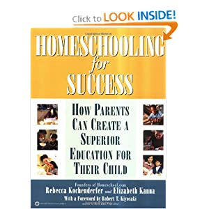 Homeschooling for Success: How Parents Can Create a Superior Education for Their Child Elizabeth Kanna and Robert T. Kiyosaki