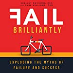 Fail Brilliantly: Exploding the Myths of Failure and Success | Shelley Davidow