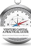 img - for Venture Capital: A Practical Guide to Fund Formation and Management book / textbook / text book