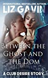 Between the Ghost and the Dom: A Club Desire Story