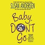 Baby, Don't Go | Susan Andersen