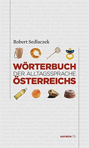 Wörterbuch der Alltagssprache Österreichs (HAYMON TASCHENBUCH)