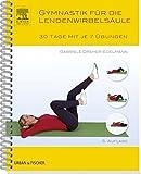 Gymnastik für die Lendenwirbelsäule: 30 Tage mit je 7 Übungen