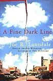 A Fine Dark Line, Joe R. Lansdale, 0892967293