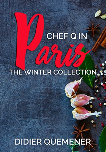 Chef Q in Paris: The Winter Collection