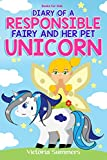 Books for Kids: Diary of a Responsible Fairy and Her Pet Unicorn: An Illustrated Kids Fantasy Book and Bedtime Story with Pictures