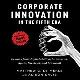 Corporate Innovation in the Fifth Era: Lessons from Alphabet/Google, Amazon, Apple, Facebook, and Microsoft
