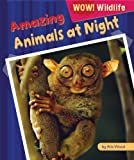 Amazing Animals at Night, Alix Wood, 1448881021