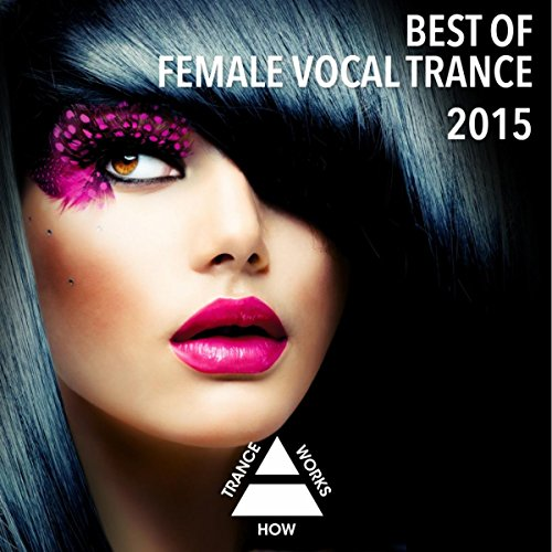 Female Vocal Songs - Best Of Female Vocal Trance 2015