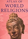 Atlas of World Religions 1st Edition