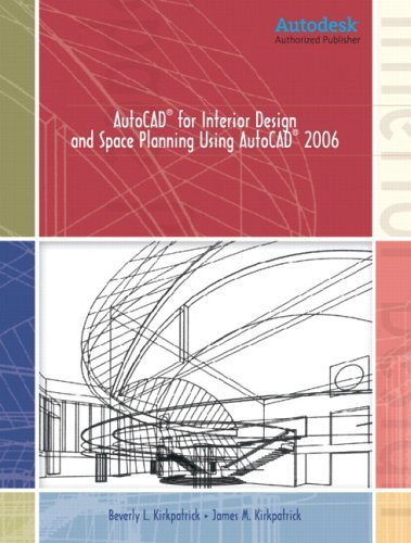 AutoCAD for Interior Design and Space Planning Using AutoCAD 2006 by Kirkpatrick, Beverly L., Kirkpatrick, James M.. (Prentice Hall,2005) [Paperback]