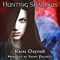 Hunting Shadows: Abyss of Shadows, Book 1 Audiobook by Rain Oxford Narrated by Sarah Puckett