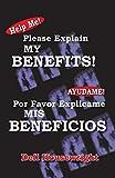 Help Me!/Ayudame!: Please Explain My Benefits/Por Favor Explicame Mis Beneficios (Spanish Edition)
