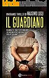 Il guardiano (Crimini imperfetti. Le indagini di Marco Corvino Vol. 3)