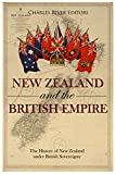 New Zealand and the British Empire: The History of New Zealand under British Sovereignty