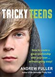 img - for Tricky Teens: How to Create a Great Relationship with Your Teen . . . Without Going Crazy! book / textbook / text book