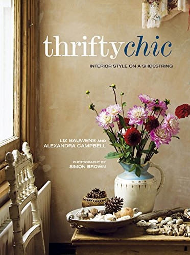 Thrifty Chic: Interior style on a shoestring pdf epub