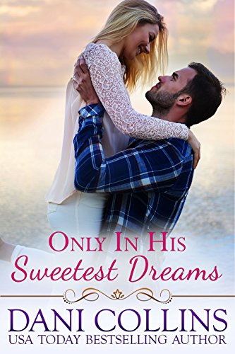 Only In His Sweetest Dream by Dani Collins