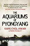 Front cover for the book The Aquariums of Pyongyang by Chol-hwan Kang