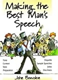 Making the Best Man's Speech: Know What To Say and When To Say It - Add Wit, Sparkle and Humour - Deliver The Perfect Speech (Essentials Series)