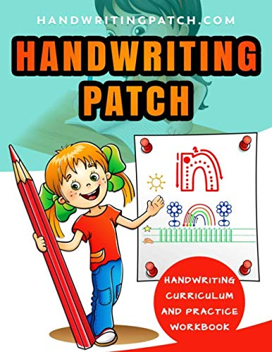 Handwriting Patch:  Handwriting Curriculum and Practice Workbook: Students learn handwriting while learning to draw - Handwriting Practice for Kids:  Exercises for Kindergarten/Preschool