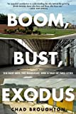 Boom, Bust, Exodus: The Rust Belt, the Maquilas, and a Tale of Two Cities