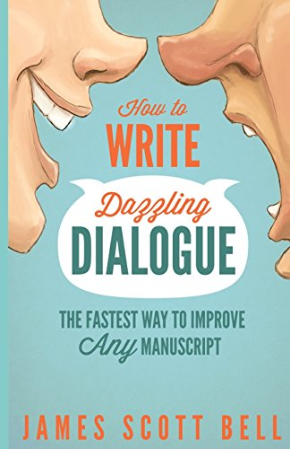 How to Write Dazzling Dialogue: The Fastest Way to Improve Any Manuscript [James Scott Bell] (Tapa Blanda)