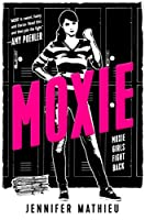 Moxie: A Novel