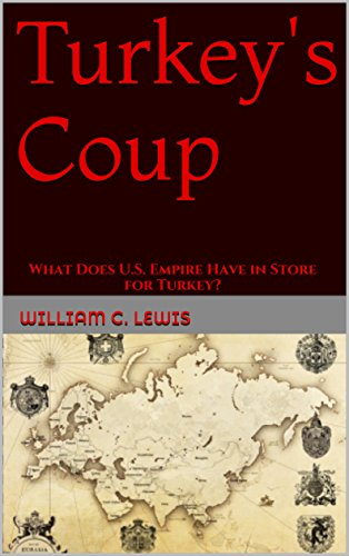 Turkey's Coup: What Does U.S. Empire Have in Store for - Turkey Stores In