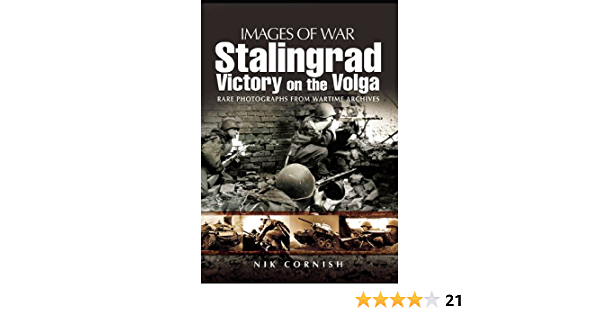 Stalingrad Victory On The Volga Images Of War Cornish Nik 9781844159345 Amazon Com Books