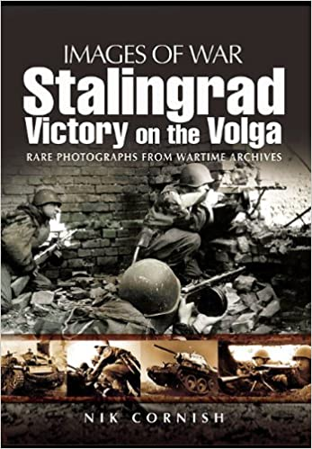 Stalingrad Victory On The Volga Victory On The Volga Rare Photographs From Wartime Archives Images Of War Amazon De Cornish Nik Fremdsprachige Bucher
