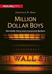 Million Dollar Boys: Die Insider-Story eines Investment-Bankers (German Edition)