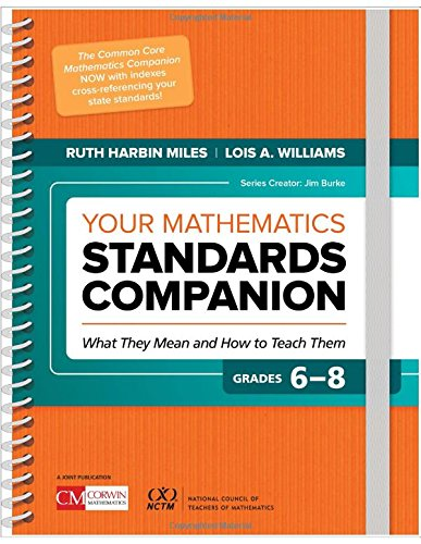 Your Mathematics Standards Companion, Grades 6-8: What They Mean and How to Teach Them (Corwin Mathematics Series)