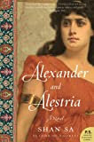 Front cover for the book Alexander and Alestria: A Novel by Shan Sa