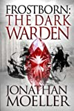 img - for Frostborn: The Dark Warden (Volume 6) book / textbook / text book