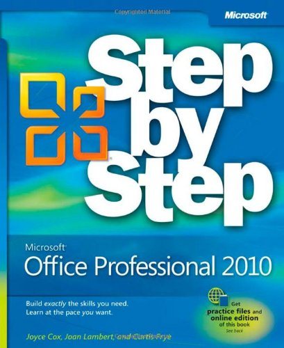 Microsoft Office Professional 2010 Step by Step by Curtis Frye D. , Joan Lambert , Joan Lambert III , Joyce Cox, Publisher : Microsoft Press