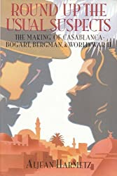 Round Up the Usual Suspects: The Making of Casablanca - Bogart, Bergman, and World War II by Aljean Harmetz (1993-02-18)