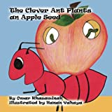 The Clever Ant Plants an Apple Seed (Volume 3)