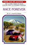 Race Forever, R. A. Montgomery, 1933390476