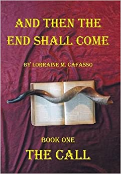 And Then the End Shall Come: Book One - The Call