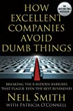 How Excellent Companies Avoid Dumb Things, Neil Smith and Patricia O'Connell, 1137003065