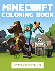 Minecraft Coloring Book: 50 coloring pages filled with Minecraft characters, weapons, and more for hours of fu