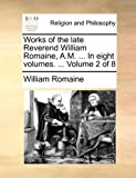 Works of the Late Reverend William Romaine, a M In, William Romaine, 1170640907