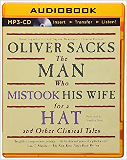 the man who mistook his wife for a hat and other clinical tales the man who mistook his wife for a hat and other clinical tales oliver sacks jonathan davis 0889290302588 amazon com books