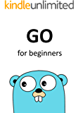 GO LANG: For beginners (English Edition)