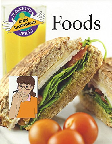 Foods (Beginning Sign Language Series) (Signed English) by Brand: Garlic Pr