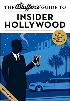 The Bluffer's Guide to Insider Hollywood (Bluffer's Guides) Revised Edition by Sally Whitehill published by Bluffer's (2013)