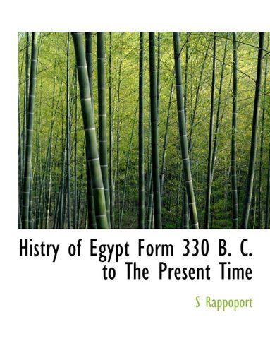 Histry of Egypt Form 330 B. C. to The Present Time