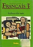 img - for FRANCAIS 3e, LA PLUME ET LES MOTS (COLLECTION COLMEZ) book / textbook / text book