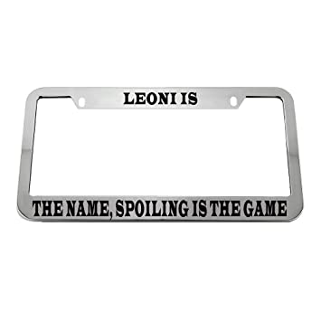 Amazon com: Leoni is The Name Spoiling is My Game Zinc Metal
